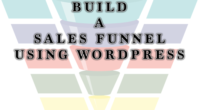 How to Build a Sales Funnel using WordPress