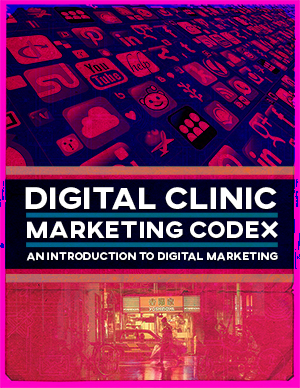 Digital Clinic Marketing Codex