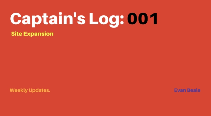 Captain's Log: 001 |Recent Site Expansions