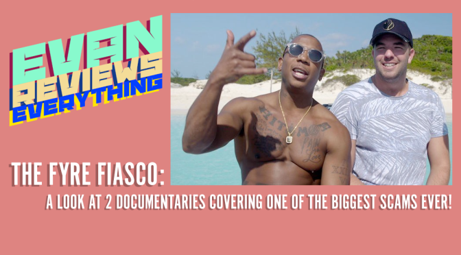 Which Fyre Festival Documentary is Better? Netflix or Hulu? | 2 Sides to every Story | Evan Reviews Everything