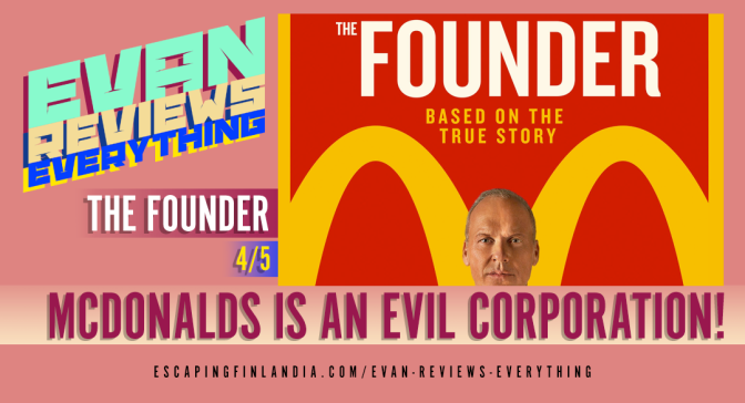 The Founder/McDonalds Review | Evan Reviews Everything