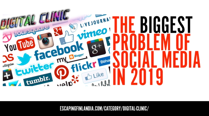 The Biggest Problem of Social Media in 2019 | Digital Clinic